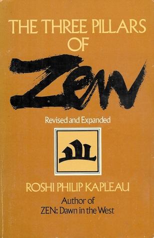 The Three Pillars of Zen by Philip Kapleau