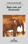 Bajo este sol tremendo by Carlos Busqued
