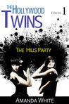 The Hills Party (The Hollywood Twins, #1)