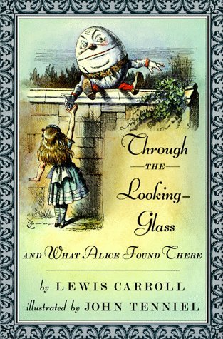 Through the Looking-Glass, and What Alice Found There by Lewis Carroll
