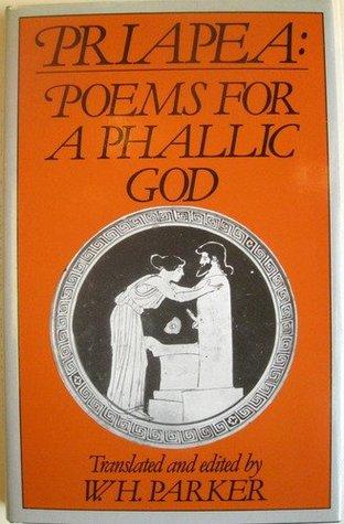 Priapea:  Poems For A Phallic God