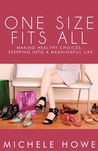 One Size Fits All: Making Healthy Choices, Stepping Into a Meaningful Life