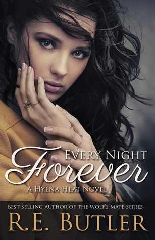 Every Night Forever (Hyena Heat, #1)