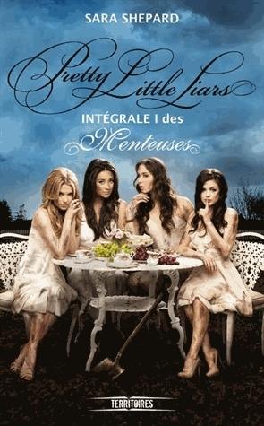 Pretty Little Liars - Intégrale I des Menteuses (Pretty Little Liars #1-3)