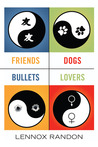 Friends Dogs Bullets Lovers