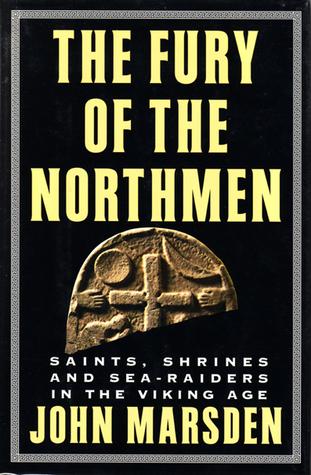 The Fury of the Northmen: Saints, Shrines, and Sea...