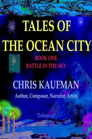 TALES OF THE OCEAN CITY (Battle In The Sky:Book One)