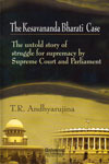 The Kesavananda Bharati Case :The Untold Story of Struggle For Supremacy by Supreme Court and Parliament