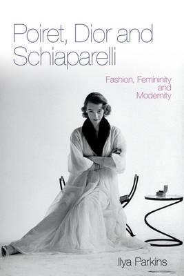 poiret-dior-and-schiaparelli-fashion-femininity-and-modernity