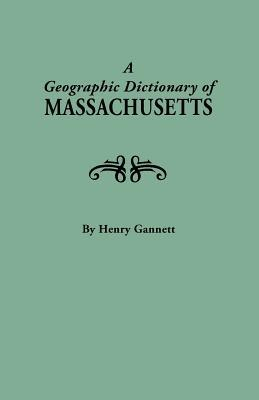 A Geographic Dictionary of Massaschusetts. U.S. Geological Survey, Bulletin No. 116