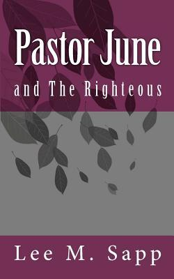 Pastor June and the Righteous