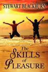 The Skills of Pleasure: Crafting the Life You Want
