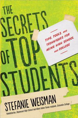 The Secrets of Top Students: Tips, Tools, and Techniques for Acing High School and College EPUB