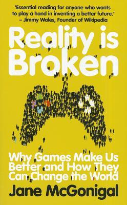 Image result for Reality Is Broken: Why Games Make Us Better and How They Can Change the World