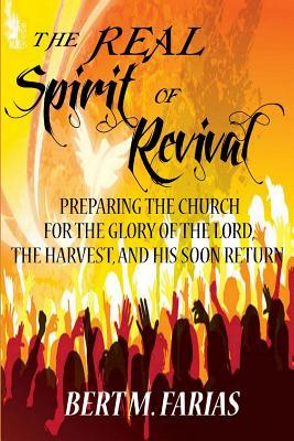the real spirit of revival preparing the church for the glory of