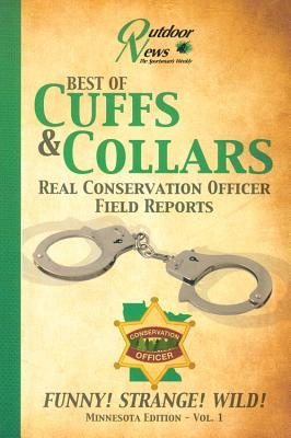 best-of-cuffs-collars-real-conservation-officer-field-reports-minnesota-edition-vol-1