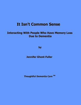 It Isn't Common Sense: Interacting with People Who Have Memory Loss Due to Dementia