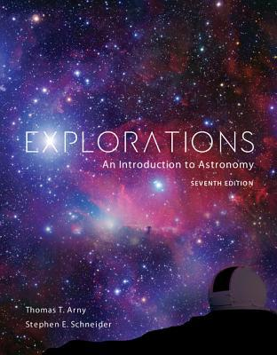 Ebook Explorations: Introduction to Astronomy by Thomas T. Arny read!