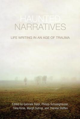 haunted-narratives-life-writing-in-an-age-of-trauma