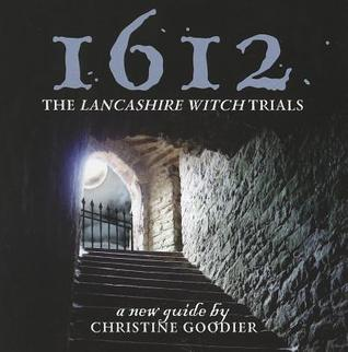 1612: The Lancashire Witch Trials: A New Guide