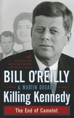Killing Kennedy: The End of Camelot(The Killing of Historical Figures)