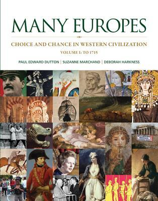 Many Europes: Choice and Chance in Western Civilization, Volume I