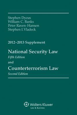 National Security Law and Counterterrorism Law 2012-2013 Supplement
