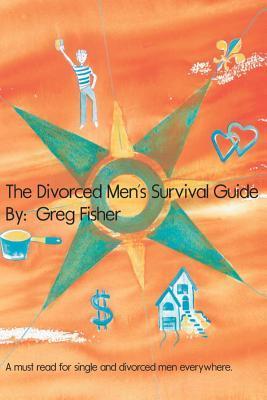 The Divorced Men's Survival Guide