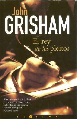 El Rey de Los Pleitos by John Grisham