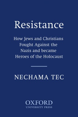 resistance-how-jews-and-christians-fought-against-the-nazis-and-became-heroes-of-the-holocaust