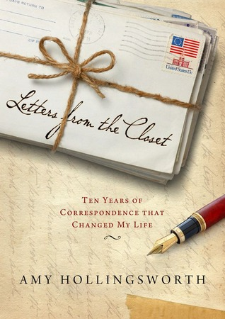 Letters from the Closet: Ten Years of Correspondence That Changed My Life