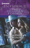 The Marshal's Hostage (The Marshals of Maverick County, #1)