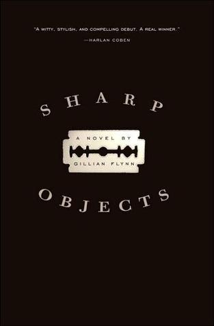 Sharp Objects by Gillian Flynn