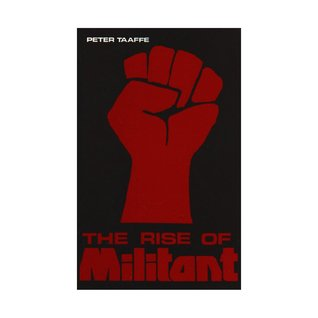 The Rise of Militant: Militant's 30 years