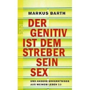 Der Genitiv Ist Dem Streber Sein Sex Und Andere Erkenntnisse Aus Meinem Leben 2.0