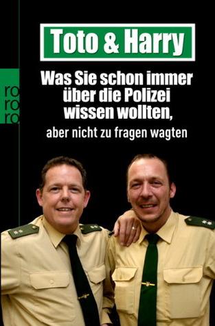 Toto & Harry : was Sie schon immer über die Polizei wissen wollten, aber nie zu fragen wagten