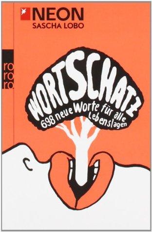Wortschatz. 698 neue Worte für alle Lebenslagen