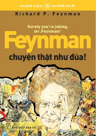 Feynman chuyện thật như đùa!
