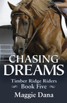 Chasing Dreams (Timber Ridge Riders, #5)
