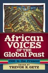 African Voices of the Global Past: 1500 to the Present
