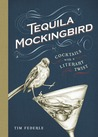Download Tequila Mockingbird: Cocktails with a Literary Twist