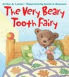 The Very Beary Tooth Fairy by Arthur A. Levine
