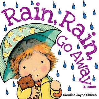 Rain, rain, go away by Caroline Jayne Church
