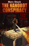 The Nanobot Conspiracy: Fear The Dead