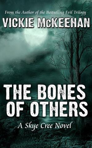 The Bones of Others (Skye Cree, #1)