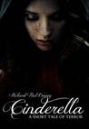 Cinderella: A Short Tale of Terror