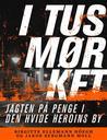 I tusmørket - Jagten på penge i den hvide heroins by by Birgitte Ellemann Höegh