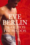 De Olhos  Fechados by Eve Berlin