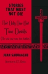 Not Only One but Two Devils: No sólo uno sino dos diablos (Stories That Must Not Die #10)
