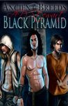 Black Pyramid: Ancient Breeds Series (Special Edition)